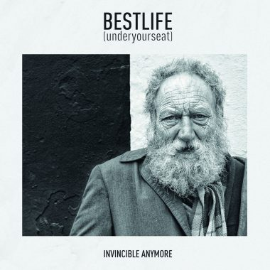 BEST LIFE (UNDERYOURSEAT) – INVINCIBLE ANYMORE