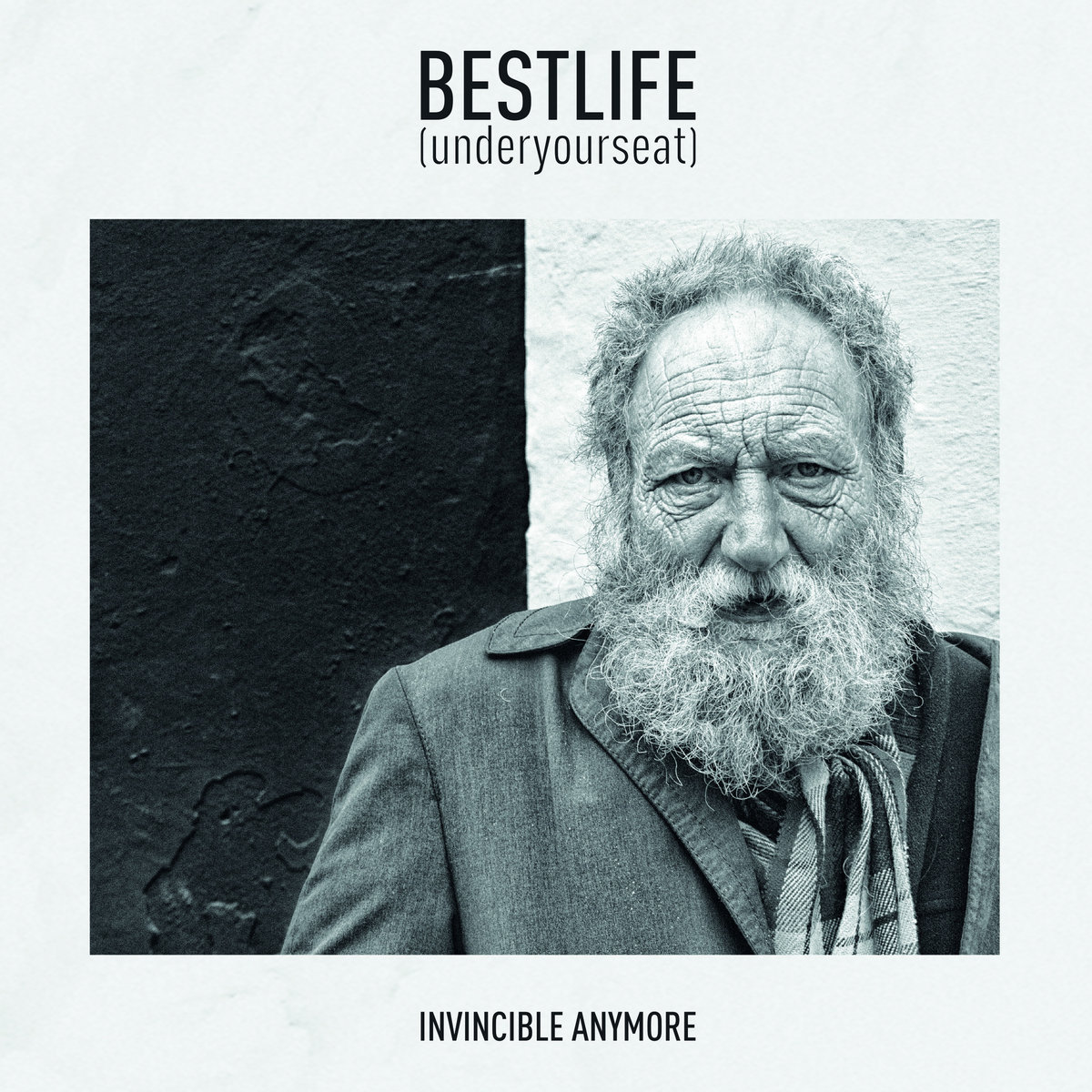 BEST LIFE (UNDERYOURSEAT) – INVINCIBLE ANYMORE