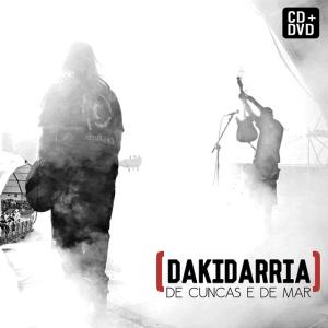 DAKIDARRIA – DE CUNCAS E DE MAR CD/DVD 2016