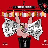 A Gramola Gominola - Cancións para desafinar