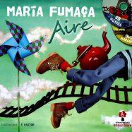 Maria Fumaça - Aire