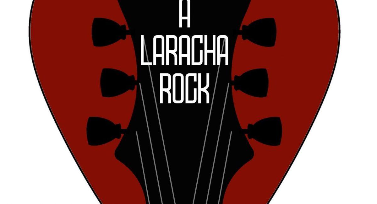 a laracha rock